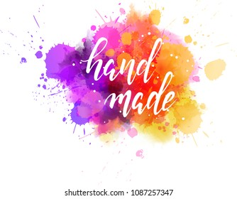 Watercolor imitation splash background with hand made message. Hand written modern calligraphy text.