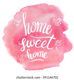 Watercolor pink poster. Lettering Home sweet home.