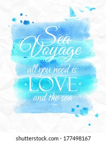 Watercolor poster in blue tones lettering  sea voyage all you need is love and the sea.