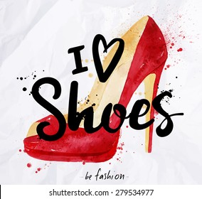 Watercolor poster lettering i love shoes drawing in vintage style on crumpled paper.