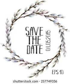 Watercolor pussy-willow. Spring branches. Save the date. Easter decorations. Vector frame isolated on white background