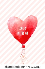 Watercolor red heart with text. Red balloon and geometric pattern. Romantic vector illustration. Love is in the air. Vector Design for Valentine's Day. February 14