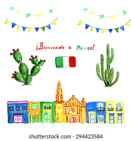 Watercolor set of green Mexican cactus, colorful  party garlands. Mexican flag and bright houses with church on the background. Sing in Spanish: BIENVENODO a MEXICO (welcome to Mexico) with flag. Vector illustration.