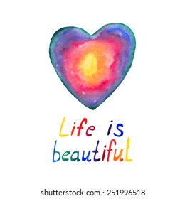 """Watercolor vector illustration with heart and the words """"Life is Beautiful"""""""