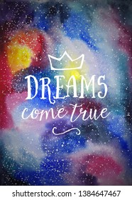 """Watercolor Vector Outer Space and Light Blue Nebula. Space night sky texture  with stars with """"Dreams come true"""" inscription."""