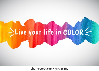 Watercolor vector rainbow border or frame with inspiration, motivation, optimistic, encouraging quote. Live your life in color lettering. Colorful watercolour background. Brush stroke banner template.
