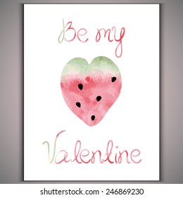Watercolor watermelon heart on white background and inscription Be myValentine Vector eps 10