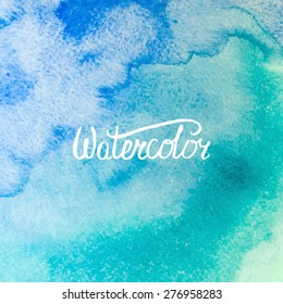 Watercolor wet hand drawn blue and teal background, vector illustration