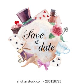Watercolor wonderland Save the Date card. Hand drawn vintage collage label with white rabbit, playing cards, old key, cylinder hat, cupcake, bottle, ribbon, roses and tea cup. Vector invitation frame