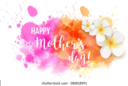 Watercolored imitation background with plumeria flowers. Happy Mother's day typography text message. Vector illustration.