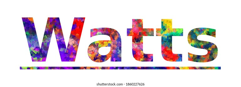 Watts. Colorful typography text banner. Vector the word watts design