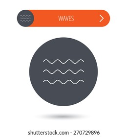 Waves icon. Sea flowing sign. Water symbol. Gray flat circle button. Orange button with arrow. Vector