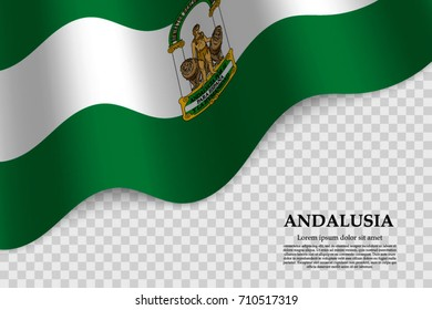 waving flag of Andalusia is a Autonomous community of Spain on transparent background. Template for banner or poster. vector illustration