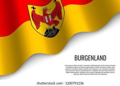 waving flag of Burgenland is a region of Austria on white background. Template for banner or poster.
