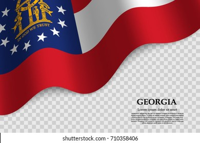 waving flag of Georgia is a state of USA on transparent background. Template for banner or poster. vector illustration