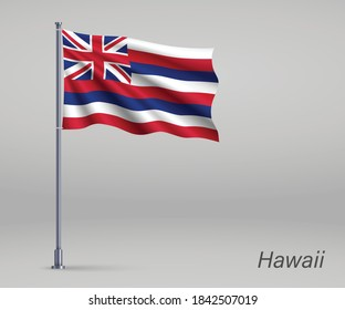 Waving flag of Hawaii - state of United States on flagpole. Template for independence day poster