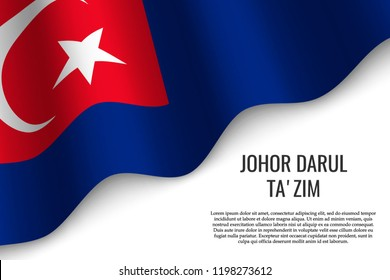 waving flag of Johor Darul Ta'zim is a region of Malaysia on transparent background. Template for banner or poster. vector illustration