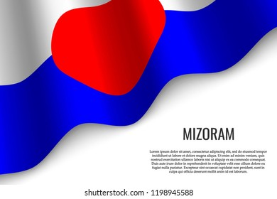 waving flag of Mizoram is a region of India on white background. Template for banner or poster.