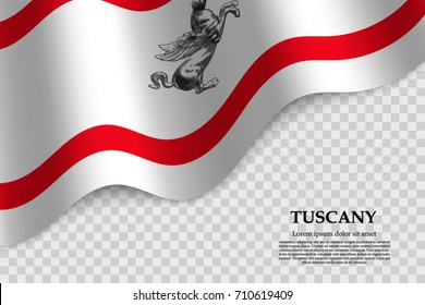 waving flag of Tuscany is a province of Italy on transparent background. Template for banner or poster. vector illustration
