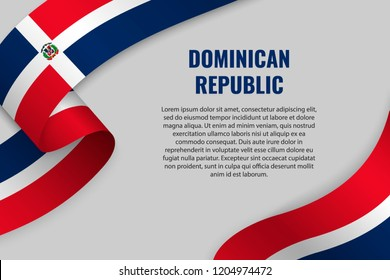 Waving ribbon or banner with flag of Dominican Republic. Template for poster design