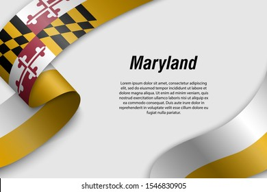 Waving ribbon or banner with flag of Maryland. State of USA. Template for poster design