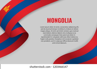 Waving ribbon or banner with flag of Mongolia. Template for poster design