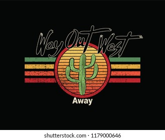 way out west and cactus with slogan western road tripper style t-shirt design, print, typography, label with styled saguaro cactus and rocks. Vector illustration.