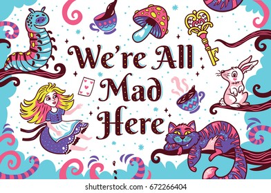 We are all mad here. Art Print. Fun, whimsical illustration with cute characters from Alice in wonderland