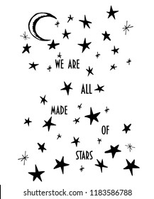 WE ARE ALL MADE OF STARS slogan graphic