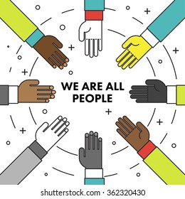 We are all people. Flat thin line motivational poster against racism and discrimination. Many hands of different races in a circle facing each other. Vector Illustration