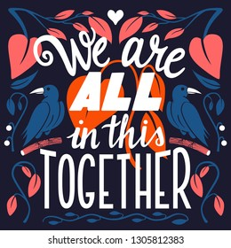 We are all in this together, hand lettering typography modern poster design, vector illustration