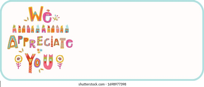 We appreciate you to care and key workers. Fight corona virus covid 19 motivational message. Cheerful thank you quote gratitude clipart with bright floral lettering. Stay home note card social media
