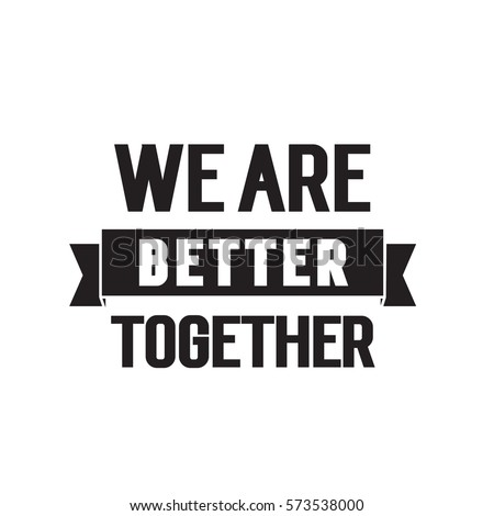 we better together lettering stock vector royalty free 573538000