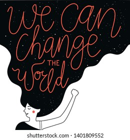 We can change the World lettering quote. Inspirational typography poster with long hair woman and text. Motivational vector illustration, vintage dots