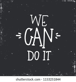 We can do it Hand drawn typography poster or cards. Conceptual handwritten phrase.T shirt hand lettered calligraphic design. Inspirational vector