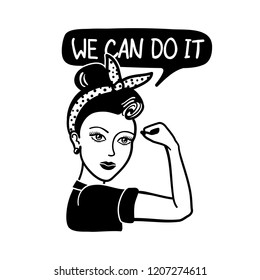 We can do it, Rosie the riveter 1940s poster design. Black and white pin up style lady. Hand drawn motivational / inspirational quote vector illustration. Vintage / retro image icon.