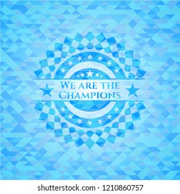 We are the Champions light blue emblem with triangle mosaic background