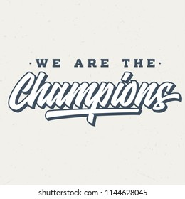We Are The Champions - Tee Design For Printing