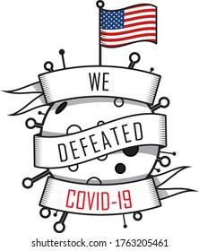 we defeated coronavirus covid-19 america usa