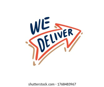 We deliver. Vector illustration isolated on the white background. We deliver, handwtitten lettering.