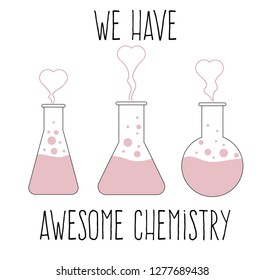 """""""We have awesome chemistry"""", love quote for Valentine's day card"""