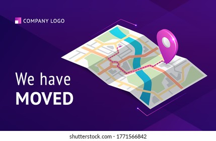 We have moved banner. Announcement message about change office address, business relocation. Vector landing page of relocation business with isometric map with path and pointer
