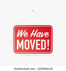 We have moved! hanging sign on white background. Sign for door. Vector stock illustration.