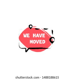 We have moved. Moving Announcement. Clipart image isolated on white background