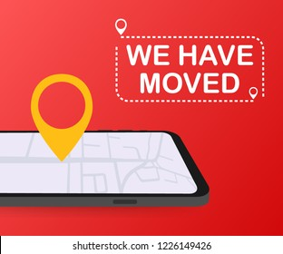 We have moved. Moving office sign. Clipart image isolated on red background. Vector stock illustration.
