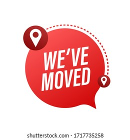 We have moved. Moving office sign. Clipart image isolated on blue background. Vector illustration.