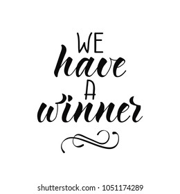 We have a winner - hand drawn lettering phrase