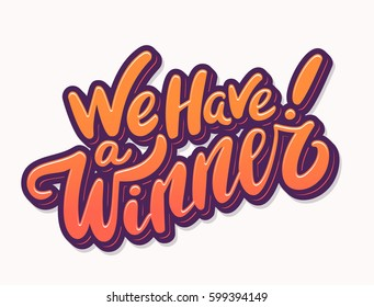 We have a Winner! Vector Lettering.