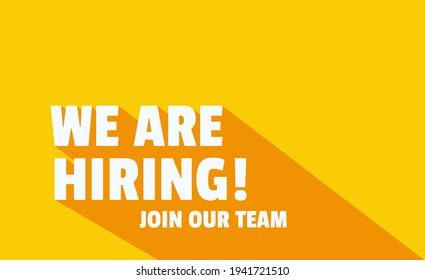 We Are Hiring and long shadow. Isolated Object. White and Yellow colors design. The business concept of search and recruitment, Template Text Box Design. Vector Illustration.