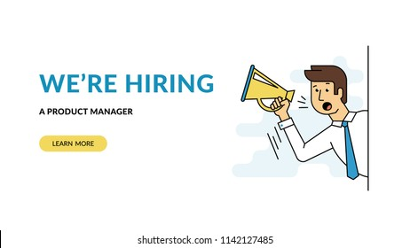 We are hiring a product manager. Flat concept vector website template and landing page design of male employer shouting into megaphone about hiring professional employee or latest announcements.